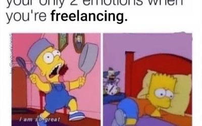 Your Only Two Emotions When You're Freelancing